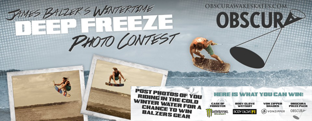 Post your winter weather riding photos to Obscura's Facebook page, Balzer will check them out and hook up the best shot with a new Body Glove wetsuit, some Von Zipper […]